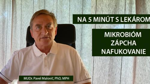 NA 5 MINÚT S LEKÁROM- MIKROBIÓM A JEHO VPLYV NA NAŠE TRÁVENIE A ZÁPCHA  - MUDR. PAVEL MALOVIČ, PHD, MPH  (VIDEO 7. ČASŤ)