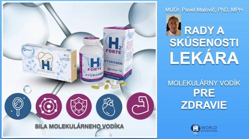 RADY A SKÚSENOSTI LEKÁRA - SILA MOLEKULÁRNEHO VODÍKA. MUDr. Pavel Malovič PhD, MPH.