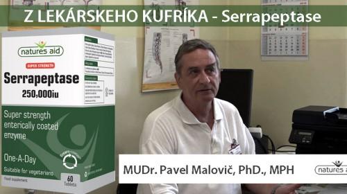 Z LEKÁRSKEHO KUFRÍKA S MUDR. PAVLOM MALOVIČOM, PHD., MPH -Serrapeptase