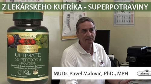 Z LEKÁRSKEHO KUFRÍKA S MUDR. PAVLOM MALOVIČOM, PHD., MPH - SUPERPOTRAVINY
