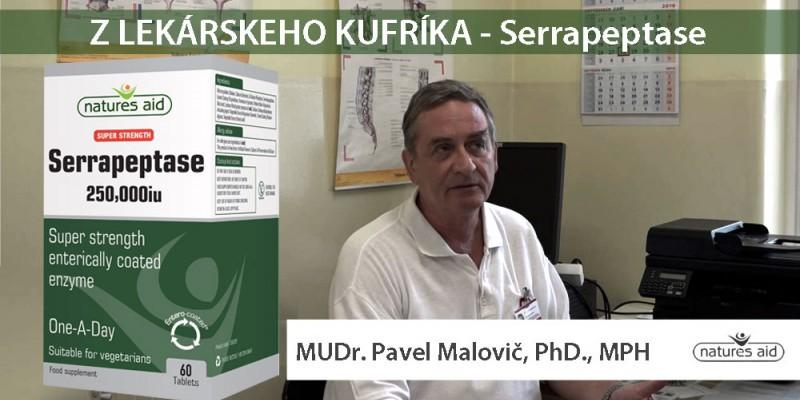 Z LEKÁRSKEHO KUFRÍKA S MUDR. PAVLOM MALOVIČOM, PHD., MPH -SERRAPEPTASE II.